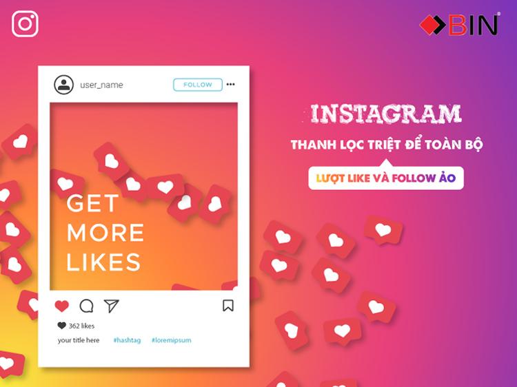 Instagram - Thanh lọc triệt để toàn bộ lượt Like và Follow ảo